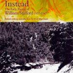 Cover for Another World Instead: the Early Poems of William Stafford, edited by Fred Marchant