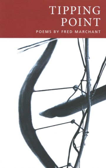 Cover of Tipping Point, poems by Fred Marchant, 20th anniversary edition