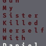 Cover of Gun My Sister Killed Herself With